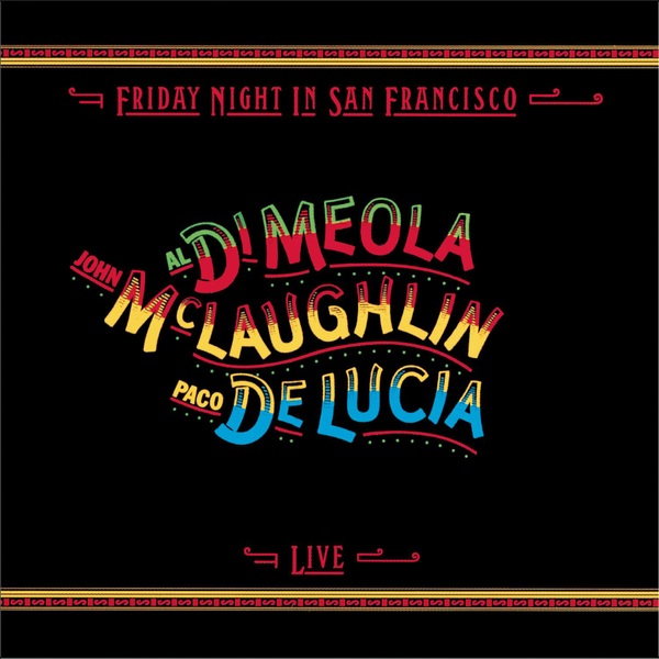 al di meola, john mclaughlin and paco de lucia - friday night in san francisco
