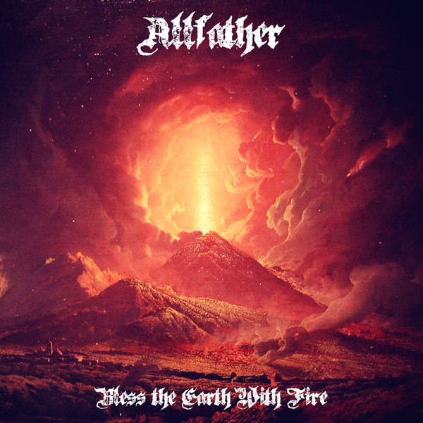 allfather - bless the earth with fire