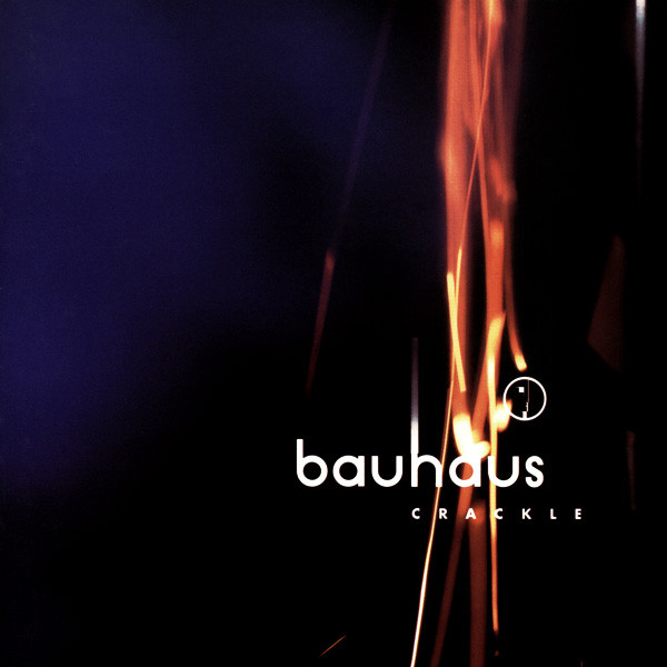 bauhaus - crackle